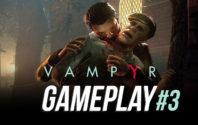 Vampyr Gameplay 3. deo – Sad će da me napadaju ludi vampiri!